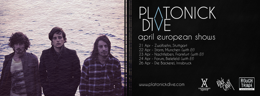 Platonick Dive April European Shows with Ef